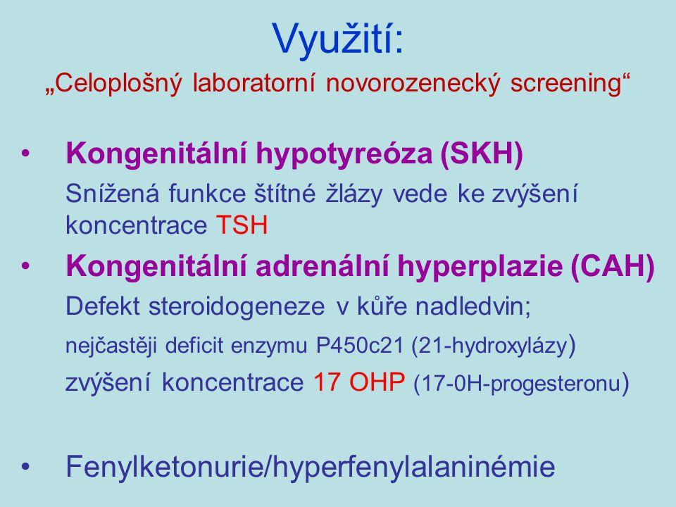 Kongenitální hypotyreóza (SKH) Snížená funkce štítné žlázy vede ke zvýšení koncentrace TSH Kongenitální adrenální hyperplazie (CAH) Defekt steroidogen