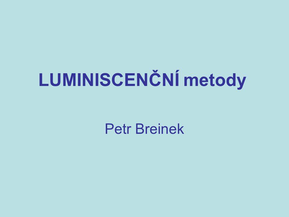 2 Luminiscence = emise světla (fotonů) atomy a molekulami (luminofory), které se nacházejí v excitovaném stavu (elektron se vrací z excitovaného stavu nebo vyšší energetické hladiny na nižší energetickou úroveň - do základního stavu)
