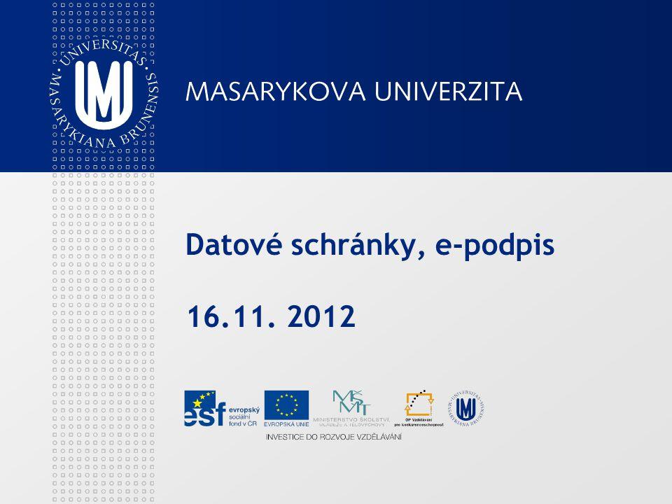 Datové schránky, e-podpis 16.11. 2012