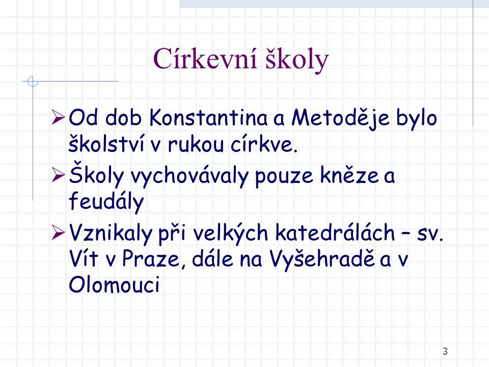 14 Triviální školy  V obcích, kde byla fara  Vyučovalo se náboženství, biblické dějiny, čtení, psaní, počítání (čtyři základní početní operace a trojčlenka), praktické předměty (základy polního hospodářství, základy pro průmysl)  V českých oblastech se vyučovalo česky  Navazovaly na ně školy hlavní a na ně školy normální