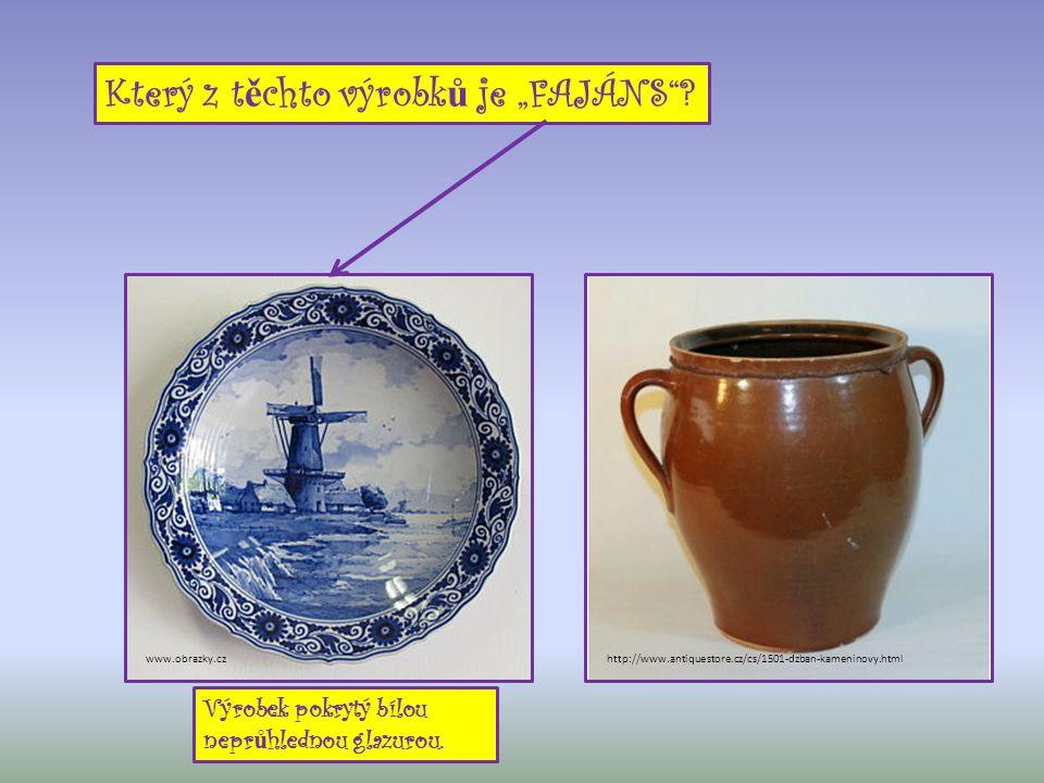 """Který z t ě chto výrobk ů je """"FAJÁNS""""? http://www.antiquestore.cz/cs/1501-dzban-kameninovy.htmlwww.obrazky.cz Výrobek pokrytý bílou nepr ů hlednou gla"""