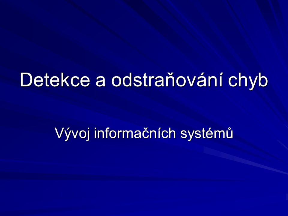 Detekce a odstraňování chyb Vývoj informačních systémů