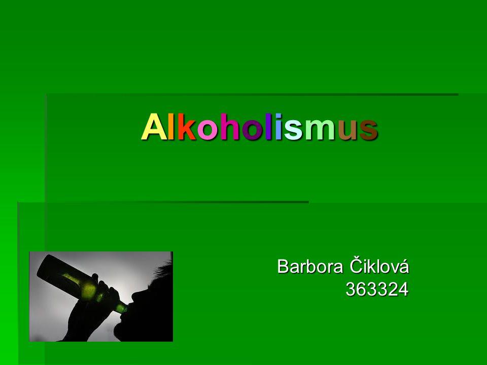 AlkoholismusAlkoholismusAlkoholismusAlkoholismus Barbora Čiklová 363324