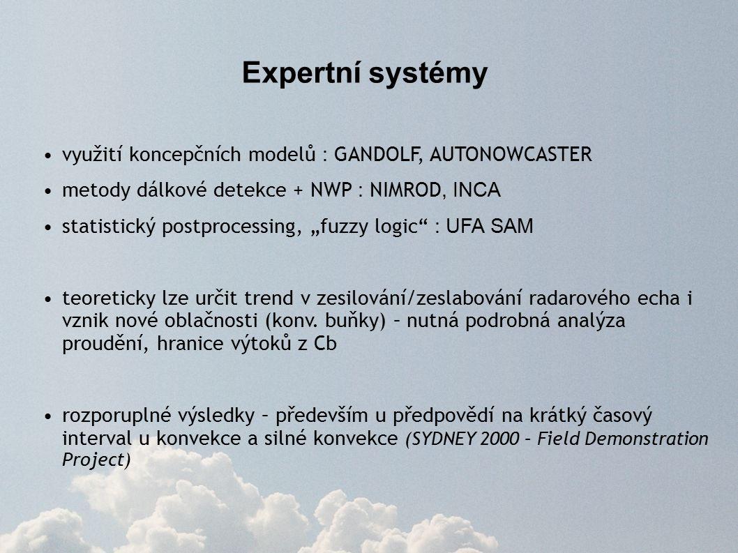 """Expertní systémy využití koncepčních modelů : GANDOLF, AUTONOWCASTER metody dálkové detekce + NWP : NIMROD, INCA statistický postprocessing, """"fuzzy logic : UFA SAM teoreticky lze určit trend v zesilování/zeslabování radarového echa i vznik nové oblačnosti (konv."""