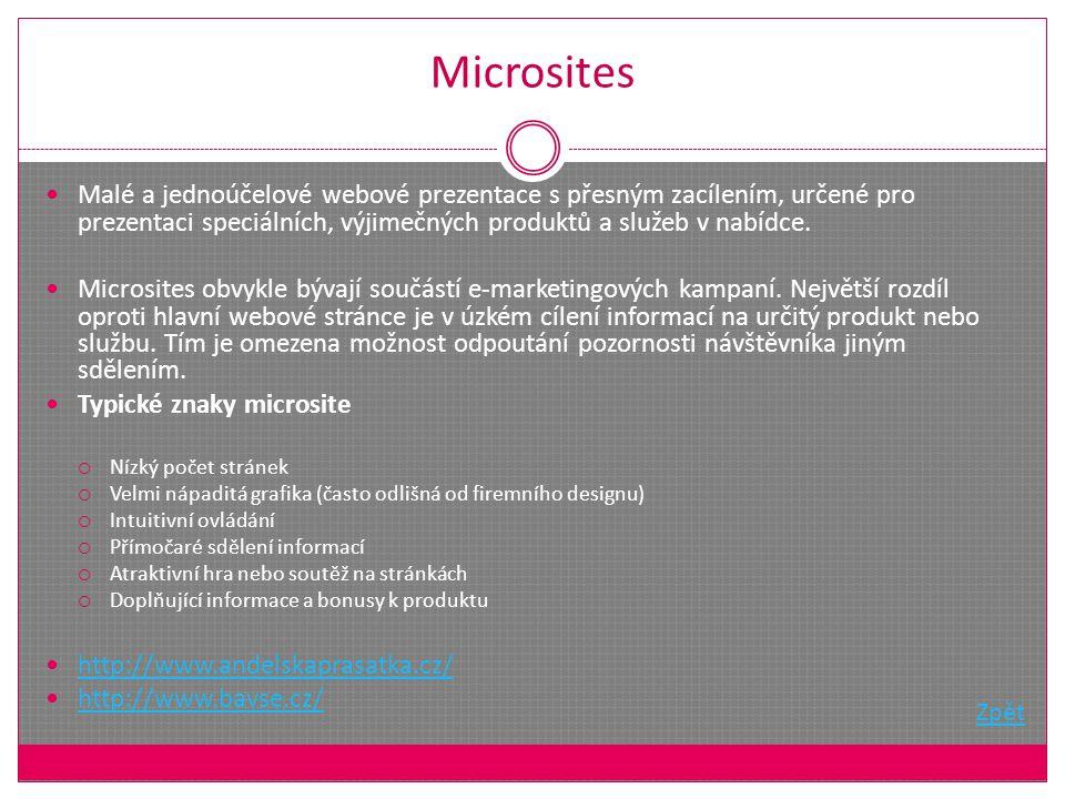 Microsites Malé a jednoúčelové webové prezentace s přesným zacílením, určené pro prezentaci speciálních, výjimečných produktů a služeb v nabídce.