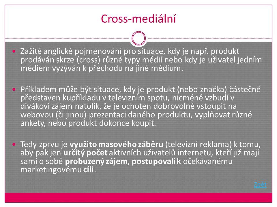Cross-mediální Zažité anglické pojmenování pro situace, kdy je např.