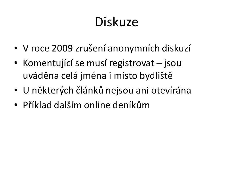 Diskuze V roce 2009 zrušení anonymních diskuzí Komentující se musí registrovat – jsou uváděna celá jména i místo bydliště U některých článků nejsou ani otevírána Příklad dalším online deníkům