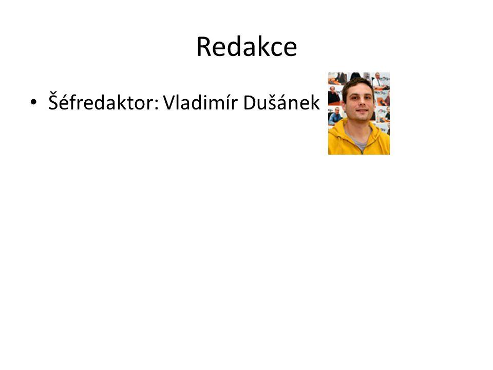 Redakce Šéfredaktor: Vladimír Dušánek