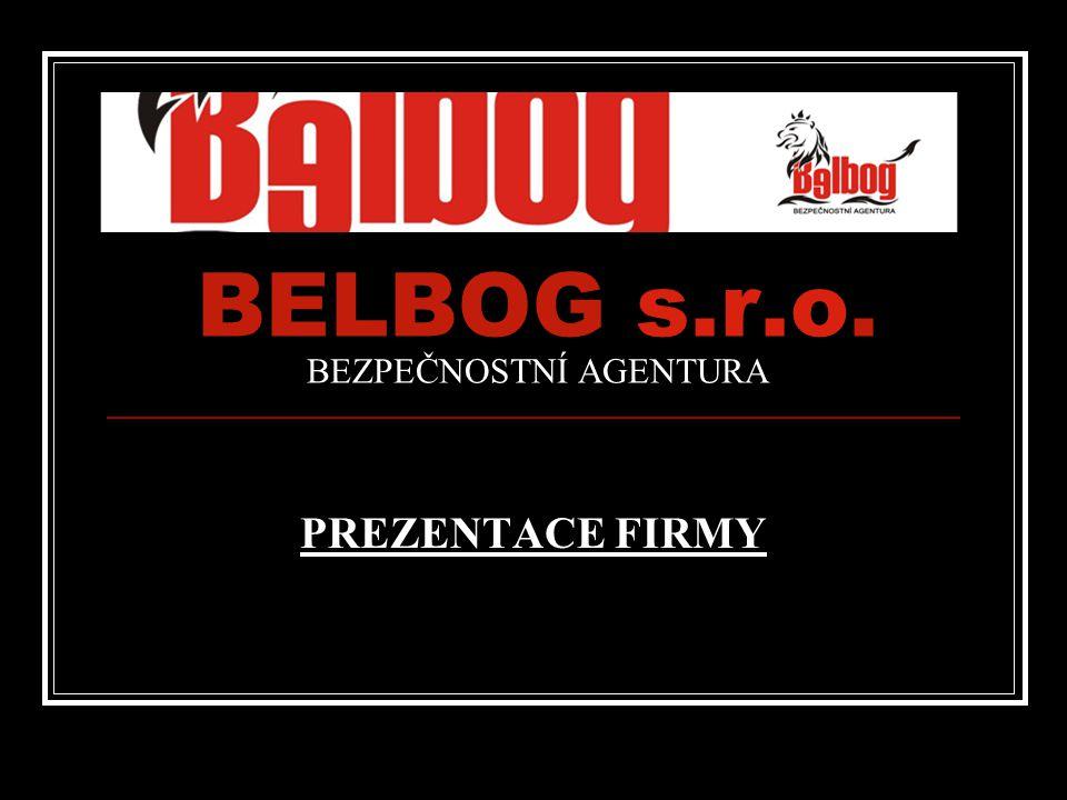 BELBOG s.r.o. BEZPEČNOSTNÍ AGENTURA PREZENTACE FIRMY