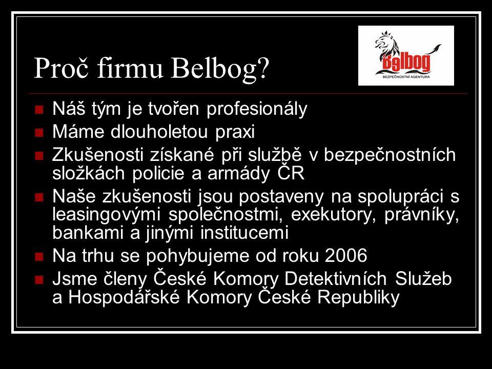 Proč firmu Belbog.
