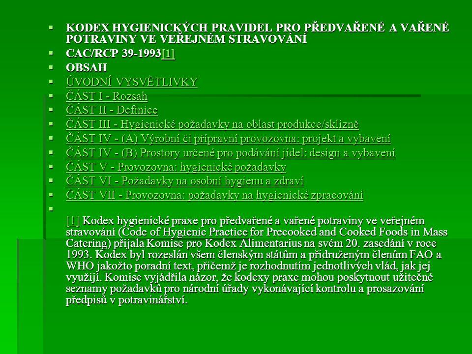  KODEX HYGIENICKÝCH PRAVIDEL PRO PŘEDVAŘENÉ A VAŘENÉ POTRAVINY VE VEŘEJNÉM STRAVOVÁNÍ  CAC/RCP 39-1993[1] [1]  OBSAH  ÚVODNÍ VYSVĚTLIVKY ÚVODNÍ VY
