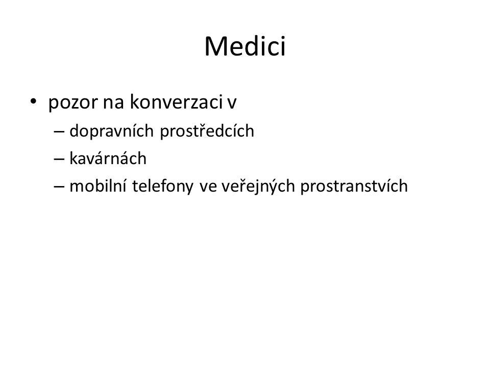 Medici pozor na konverzaci v – dopravních prostředcích – kavárnách – mobilní telefony ve veřejných prostranstvích