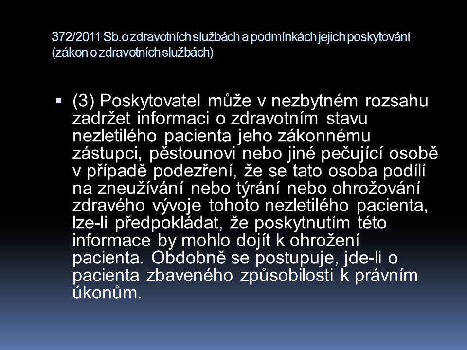 372/2011 Sb.o zdravotních službách a podmínkách jejich poskytování (zákon o zdravotních službách)  (3) Poskytovatel může v nezbytném rozsahu zadržet