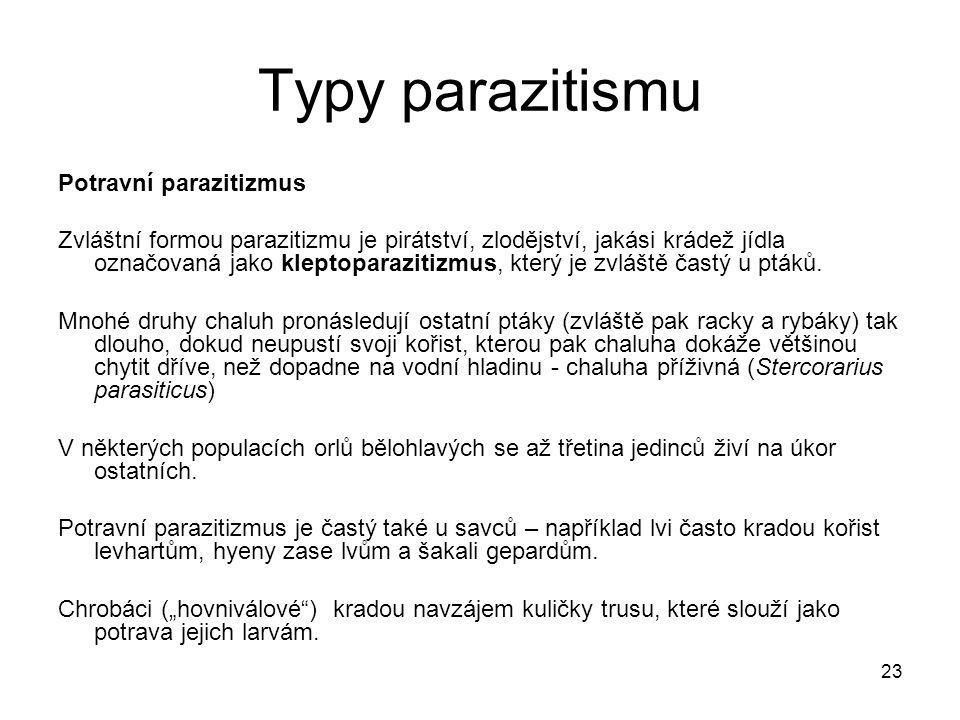 23 Typy parazitismu Potravní parazitizmus Zvláštní formou parazitizmu je pirátství, zlodějství, jakási krádež jídla označovaná jako kleptoparazitizmus, který je zvláště častý u ptáků.