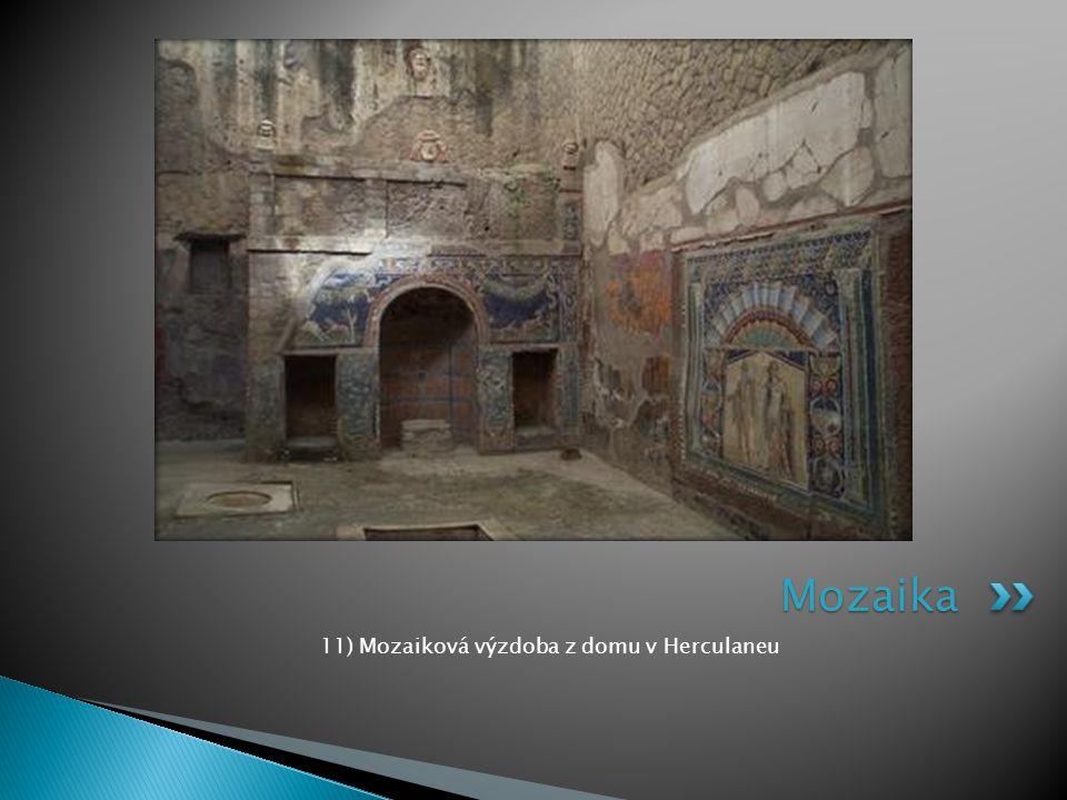 11) Mozaiková výzdoba z domu v Herculaneu Mozaika