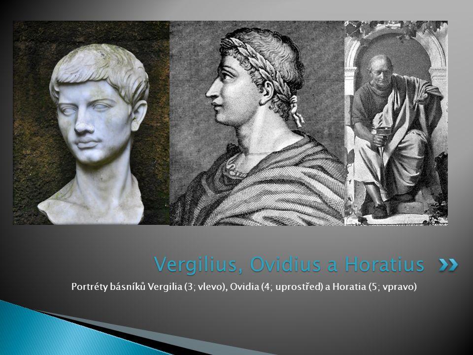 Portréty básníků Vergilia (3; vlevo), Ovidia (4; uprostřed) a Horatia (5; vpravo) Vergilius, Ovidius a Horatius