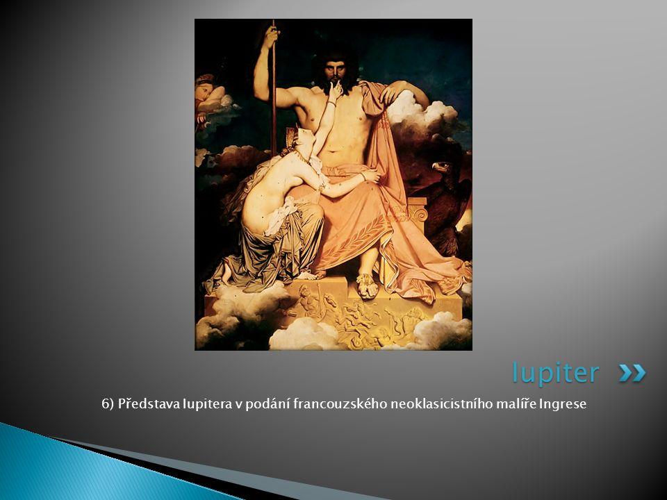 6) Představa Iupitera v podání francouzského neoklasicistního malíře Ingrese Iupiter