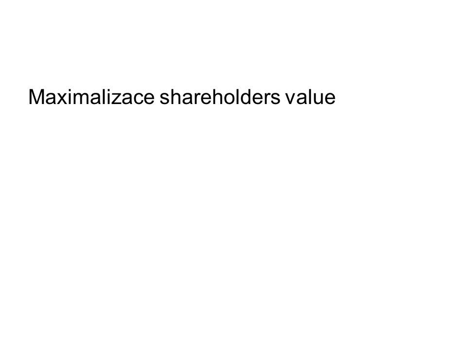 Maximalizace shareholders value