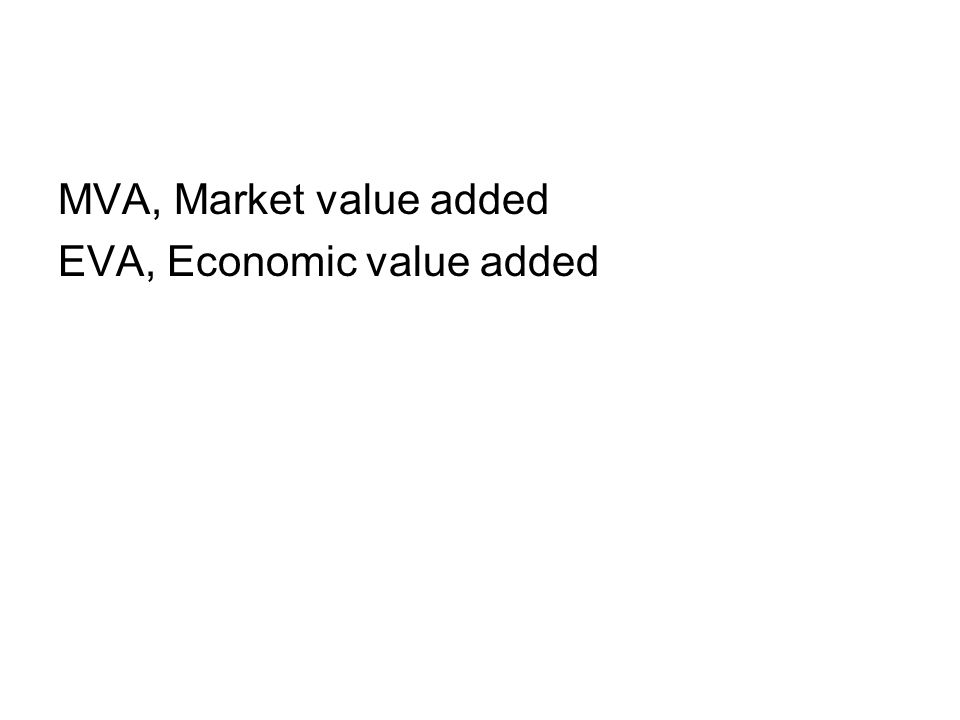 MVA, Market value added EVA, Economic value added