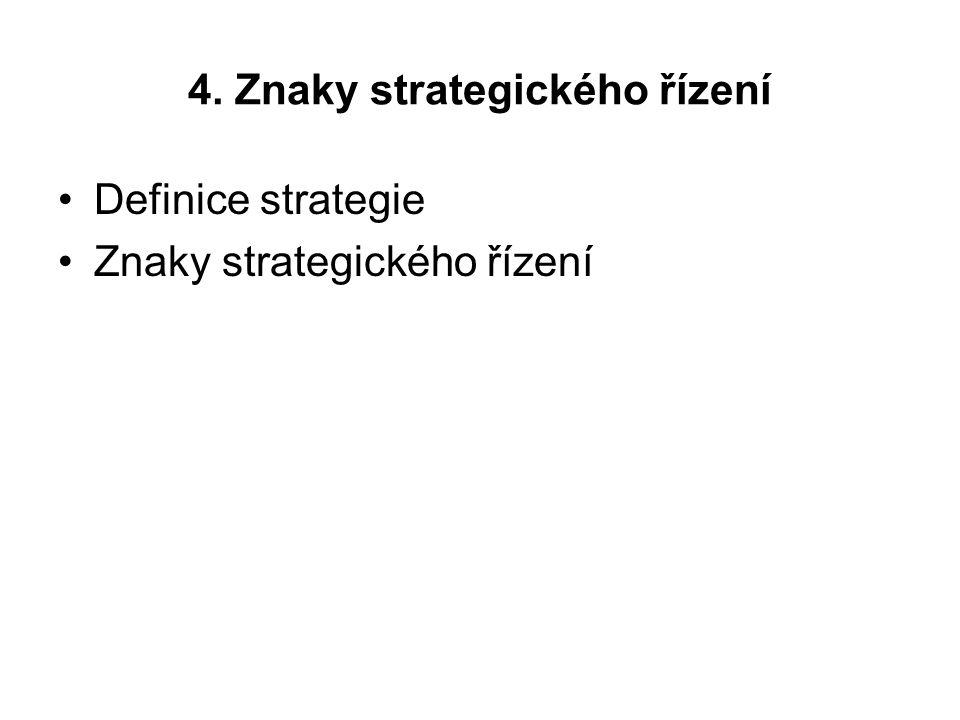 4. Znaky strategického řízení Definice strategie Znaky strategického řízení