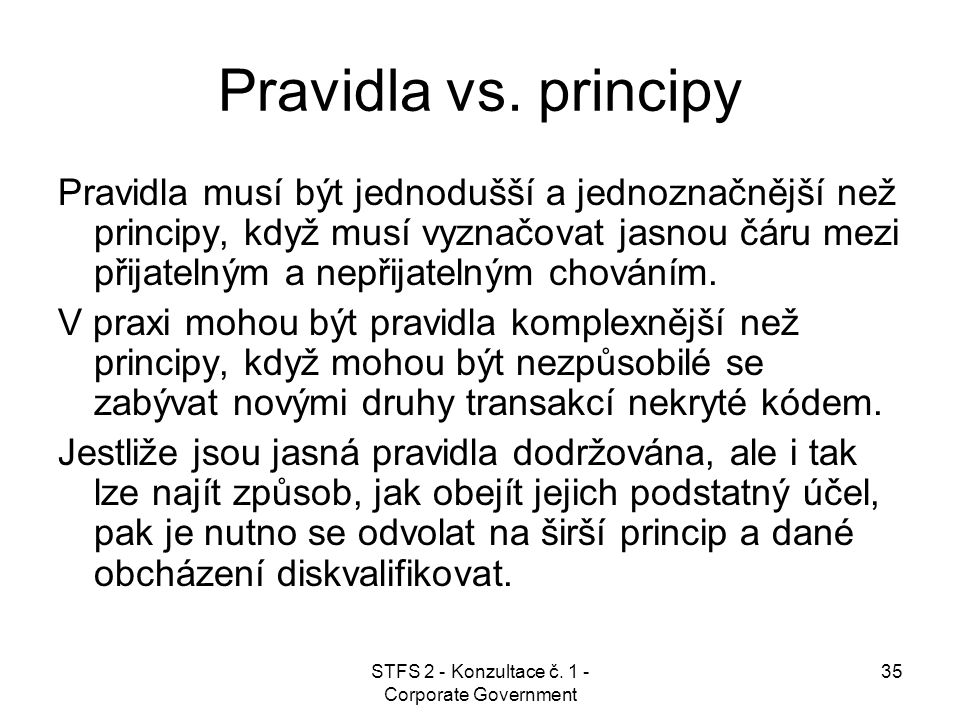 STFS 2 - Konzultace č. 1 - Corporate Government 35 Pravidla vs.