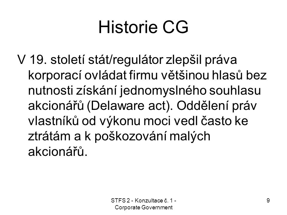 STFS 2 - Konzultace č. 1 - Corporate Government 9 Historie CG V 19.