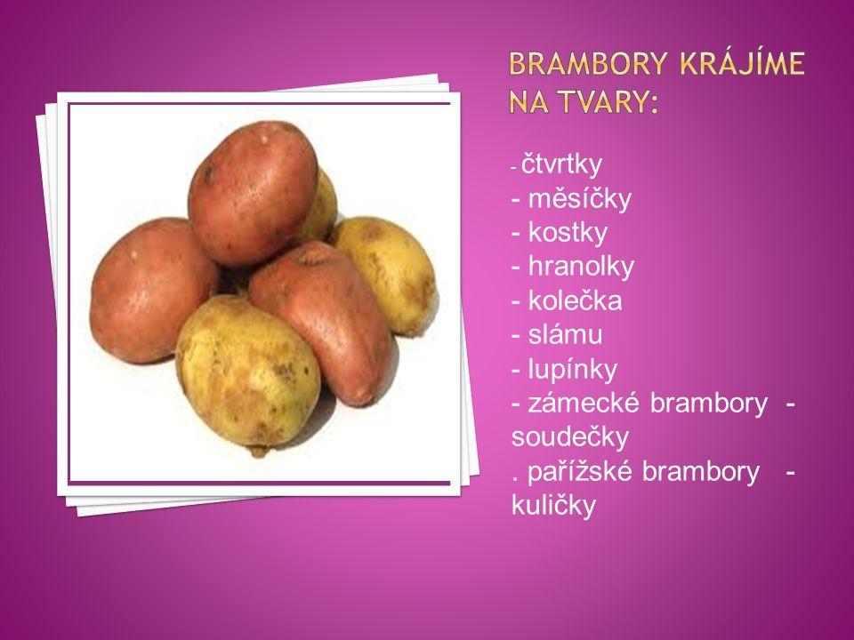 Na jaké tvary krájíme brambory.