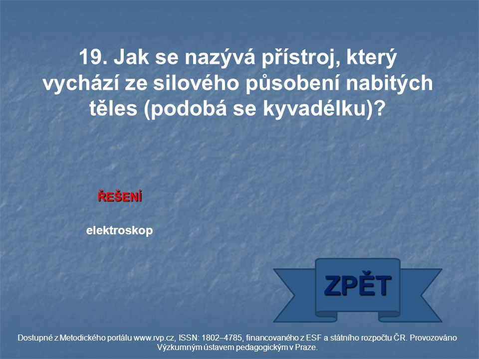 ŘEŠENÍ elektroskop ZPĚT Dostupné z Metodického portálu www.rvp.cz, ISSN: 1802–4785, financovaného z ESF a státního rozpočtu ČR.