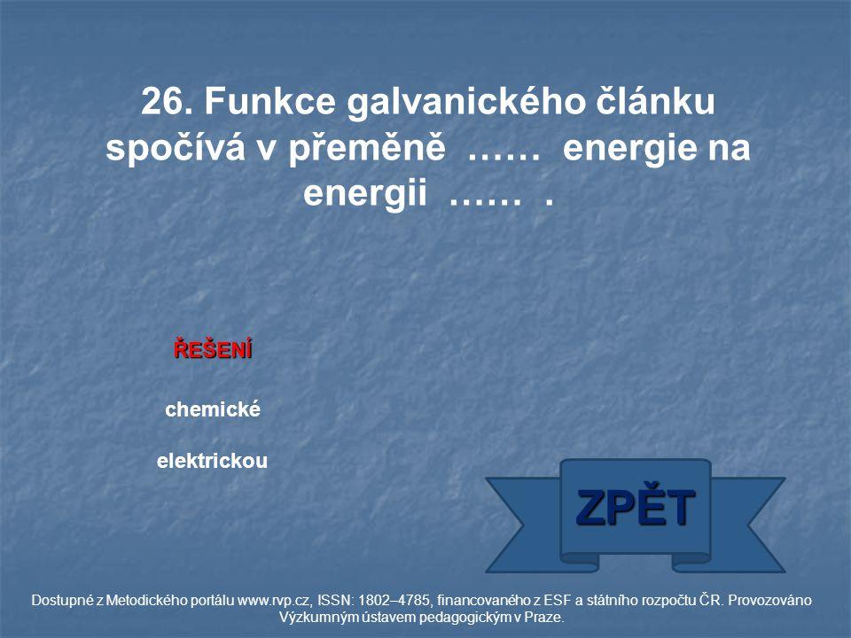 ŘEŠENÍ chemické elektrickou ZPĚT Dostupné z Metodického portálu www.rvp.cz, ISSN: 1802–4785, financovaného z ESF a státního rozpočtu ČR.