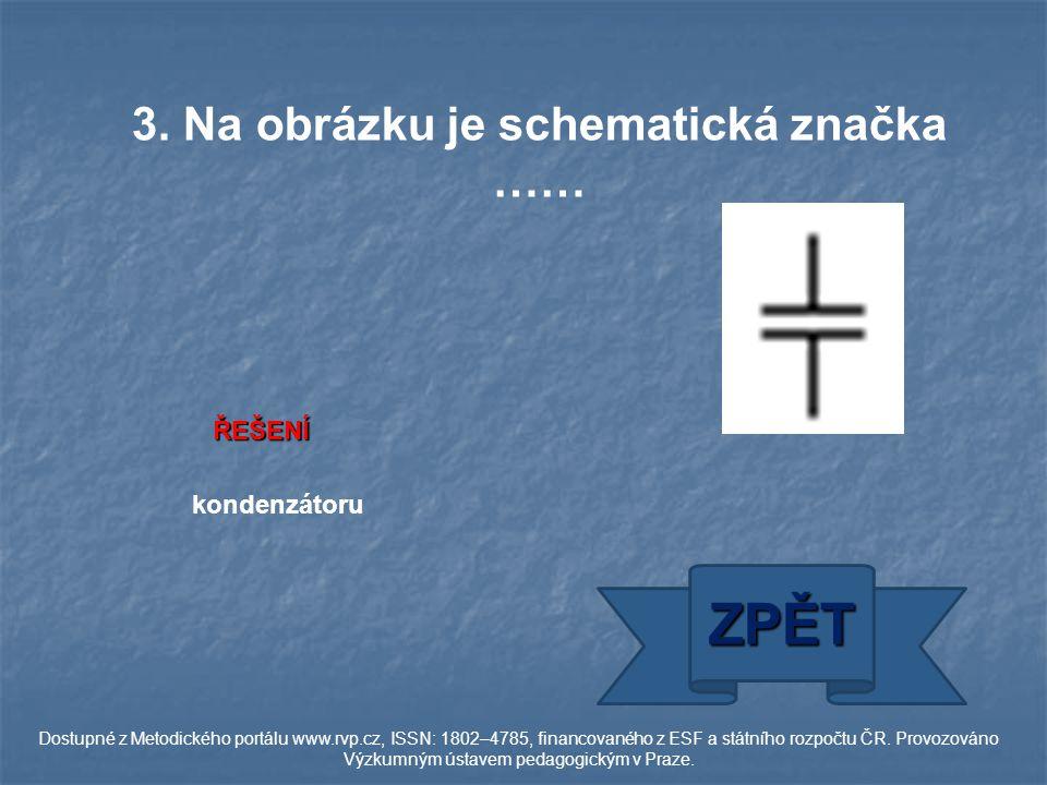 ŘEŠENÍ baterie elektrických článků ZPĚT Dostupné z Metodického portálu www.rvp.cz, ISSN: 1802–4785, financovaného z ESF a státního rozpočtu ČR.