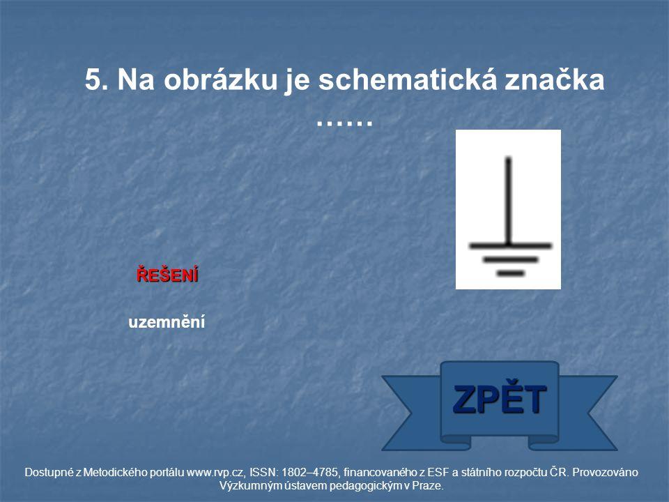 ŘEŠENÍ uzemnění ZPĚT Dostupné z Metodického portálu www.rvp.cz, ISSN: 1802–4785, financovaného z ESF a státního rozpočtu ČR.
