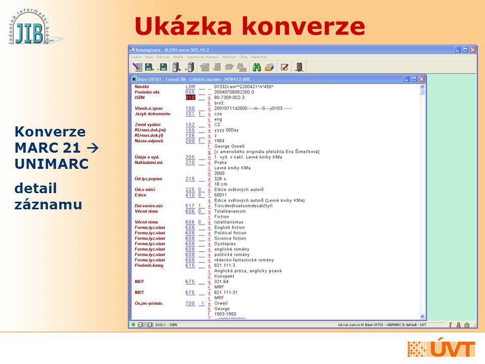 Konverze MARC 21  UNIMARC detail záznamu Ukázka konverze