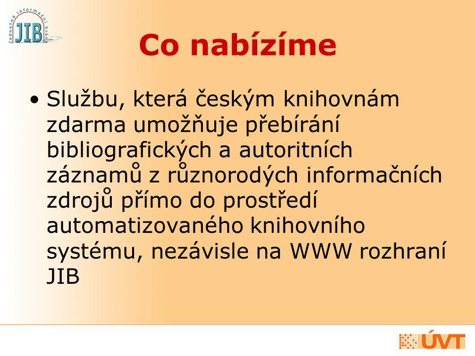 Co nabízíme Službu, která českým knihovnám zdarma umožňuje přebírání bibliografických a autoritních záznamů z různorodých informačních zdrojů přímo do