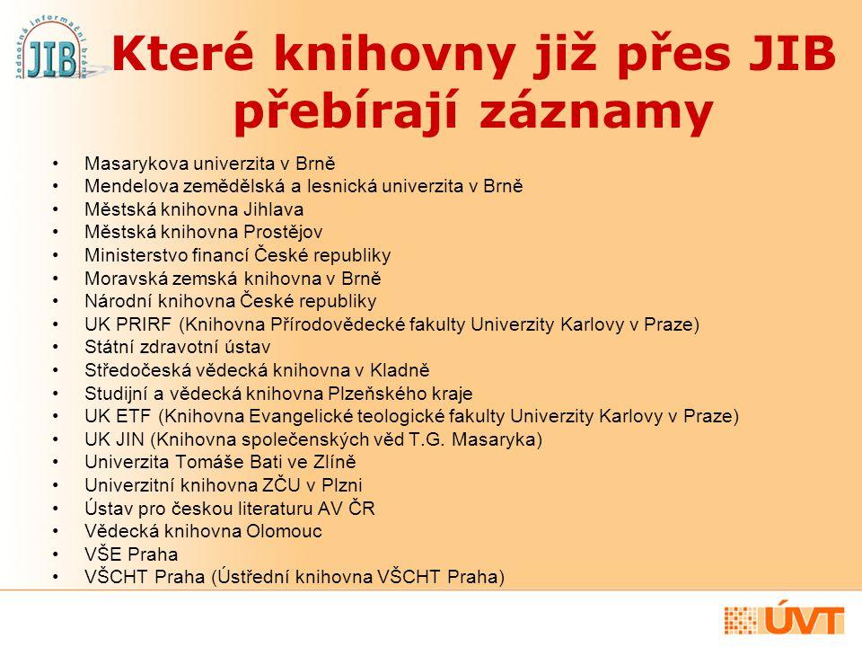 Které knihovny již přes JIB přebírají záznamy Masarykova univerzita v Brně Mendelova zemědělská a lesnická univerzita v Brně Městská knihovna Jihlava