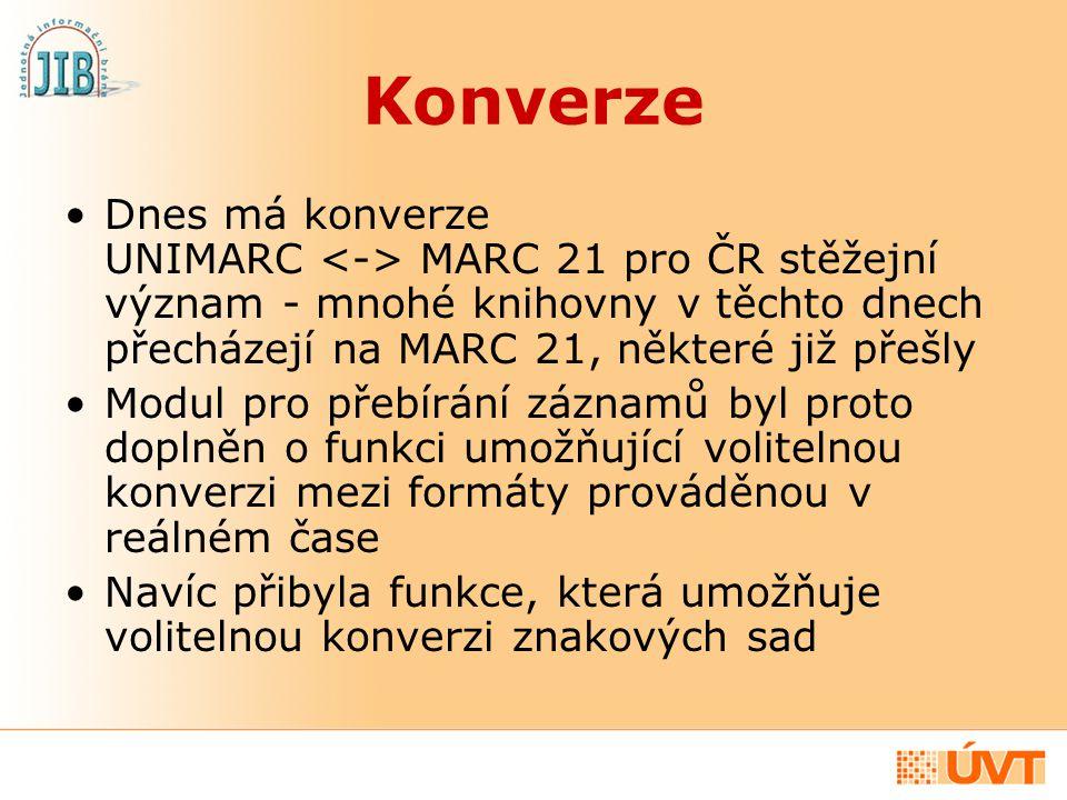 Konverze Pro Národní knihovnu ČR byl vyvinut speciální konvertor, umožňující konverzi bibliografických a autoritních záznamů Spolu s konvertorem vznikla i pravidla pro oboustrannou konverzi mezi formáty UNIMARC a MARC 21 Služba přebírání záznamů s volitelnou konverzí formátů a znakových sad byla spuštěna na jaře 2004 Dnes ji využívá více než 30 knihoven