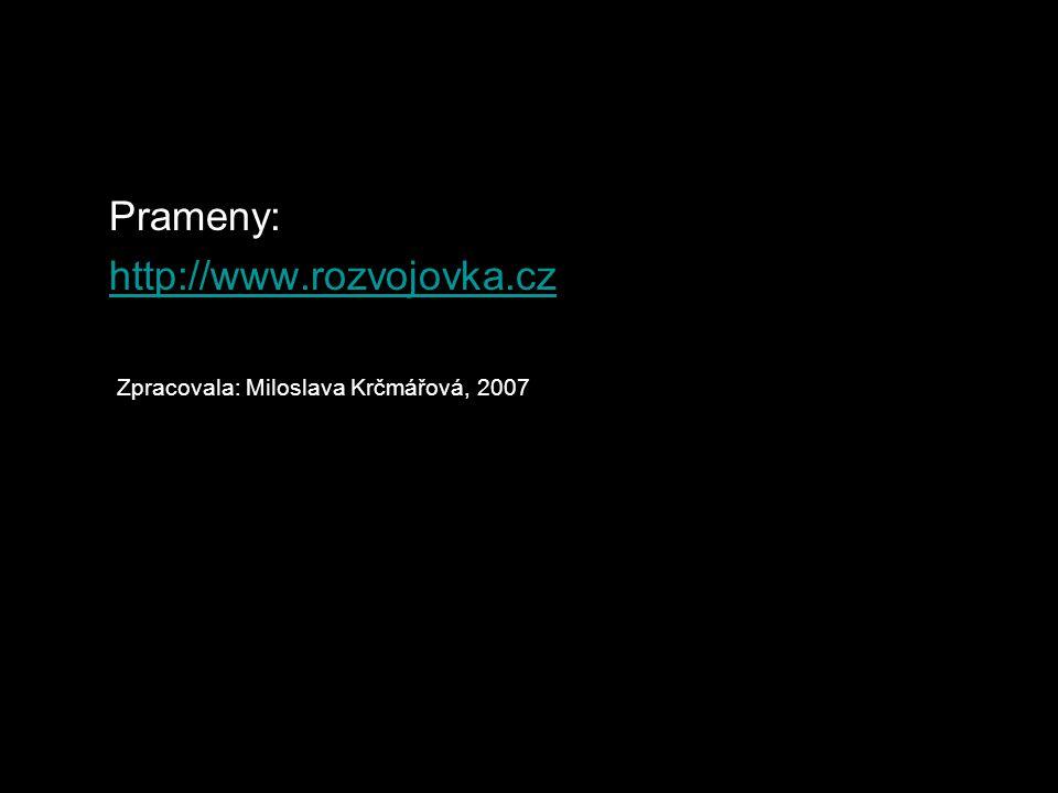 Prameny: http://www.rozvojovka.cz Zpracovala: Miloslava Krčmářová, 2007