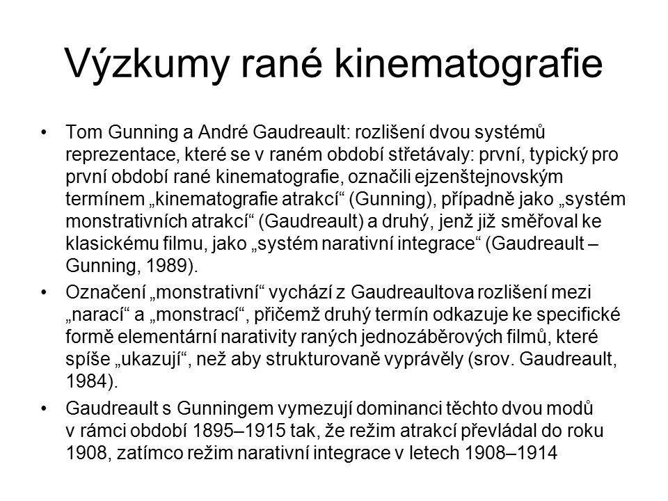Výzkumy rané kinematografie Tom Gunning a André Gaudreault: rozlišení dvou systémů reprezentace, které se v raném období střetávaly: první, typický pr