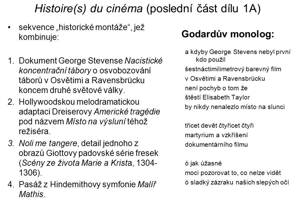 """Histoire(s) du cinéma (poslední část dílu 1A) sekvence """"historické montáže"""", jež kombinuje: 1.Dokument George Stevense Nacistické koncentrační tábory"""