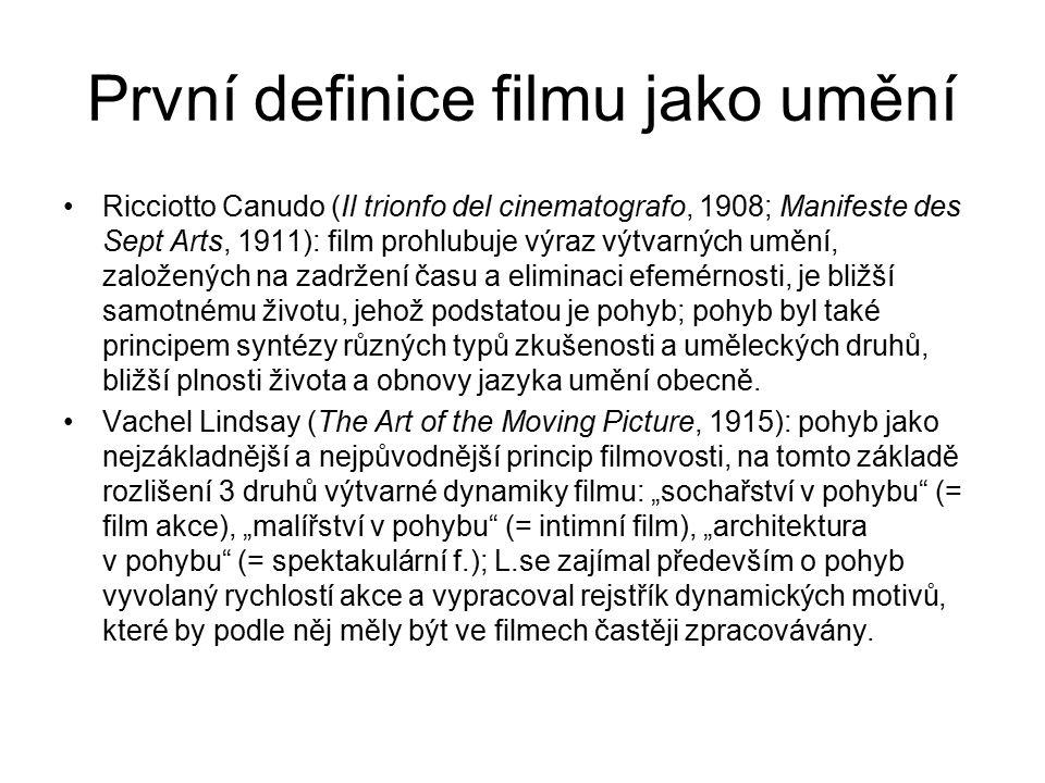 První definice filmu jako umění Ricciotto Canudo (Il trionfo del cinematografo, 1908; Manifeste des Sept Arts, 1911): film prohlubuje výraz výtvarných