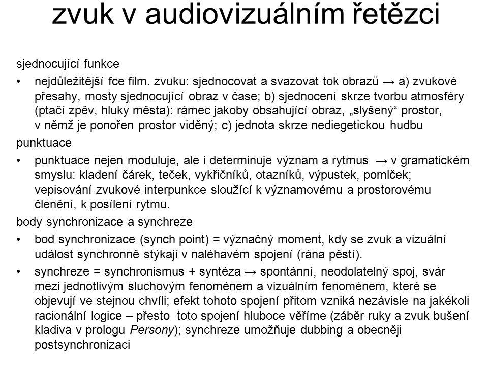 zvuk v audiovizuálním řetězci sjednocující funkce nejdůležitější fce film. zvuku: sjednocovat a svazovat tok obrazů → a) zvukové přesahy, mosty sjedno