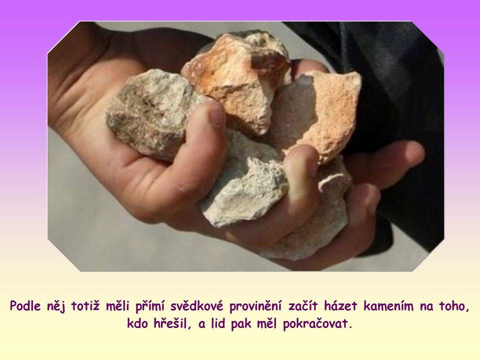 Tou otázkou ho chtěli přivést do úzkých. Kdyby se totiž Ježíš postavil proti kamenování, mohli by ho obžalovat, že jedná proti Zákonu.
