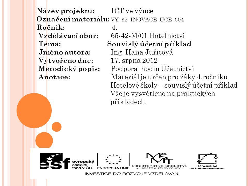 Název projektu: ICT ve výuce Označení materiálu: VY_32_INOVACE_UCE_604 Ročník: 4.