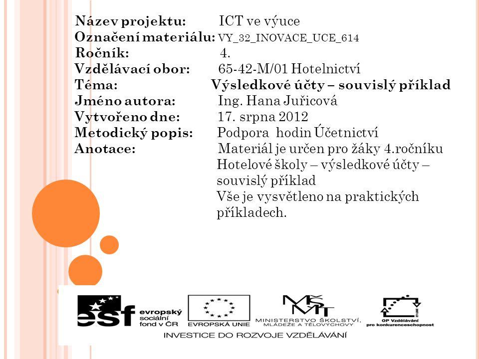 Název projektu: ICT ve výuce Označení materiálu: VY_32_INOVACE_UCE_614 Ročník: 4.
