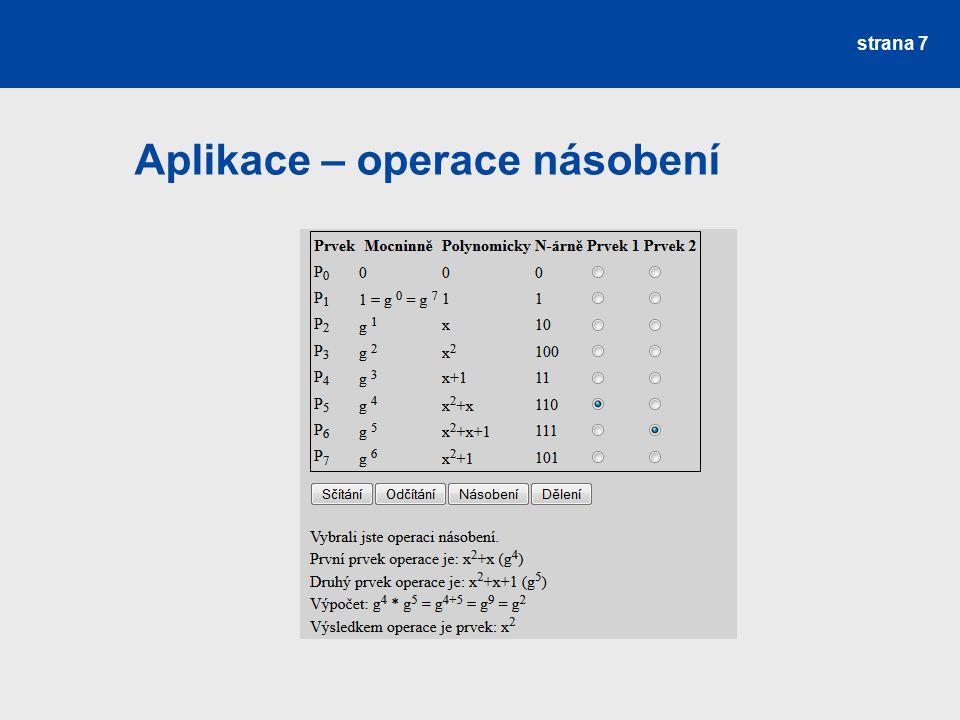 Závěr Navržena aplikace pro Galosiova tělesa Možnost vylepšení grafické stránky aplikace Případné přidání seznamu ireducibilních polynomů strana 8