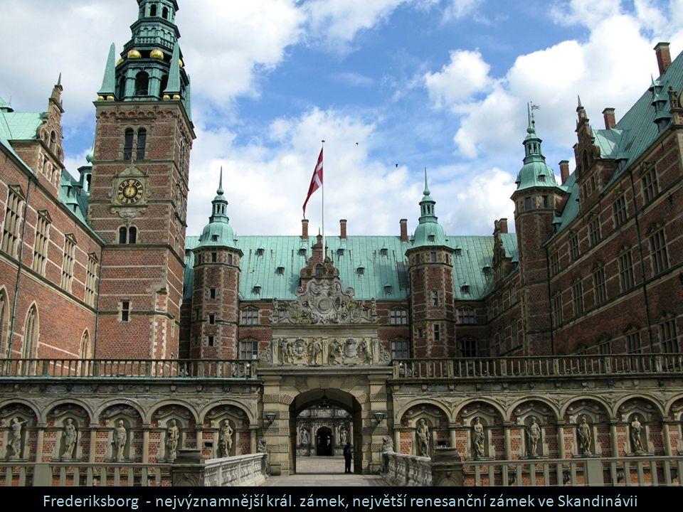 Frederiksborg - nejvýznamnější král. zámek, největší renesanční zámek ve Skandinávii