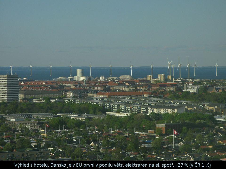 Výhled z hotelu, Dánsko je v EU první v podílu větr. elektráren na el. spotř. : 27 % (v ČR 1 %)