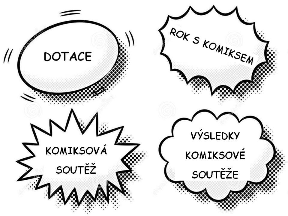 DOTACE MINISTERSTVA KULTURY: Název – Podpora čtenářství u teenagerů pomocí komiksů aneb rok 2015 ve znamení komiksu Cíle od března do prosince 2015 cílová skupina obsah dotace
