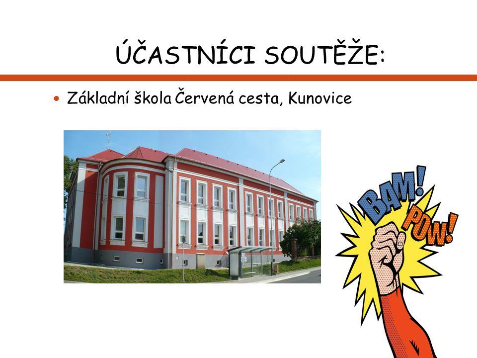 ÚČASTNÍCI SOUTĚŽE: Základní škola Červená cesta, Kunovice