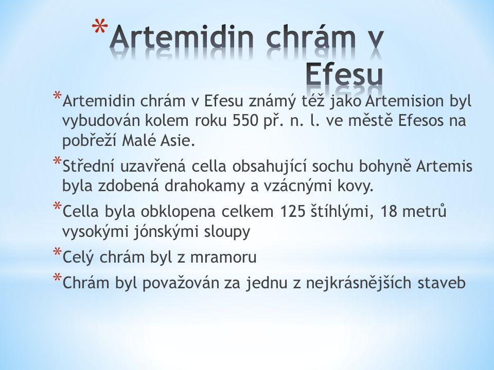 * Artemidin chrám v Efesu známý též jako Artemision byl vybudován kolem roku 550 př. n. l. ve městě Efesos na pobřeží Malé Asie. * Střední uzavřená ce