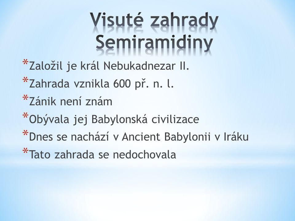 * Založil je král Nebukadnezar II.* Zahrada vznikla 600 př.